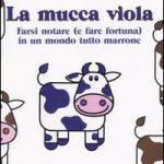 """Recensione: """"La mucca viola"""" di Seth Godin"""