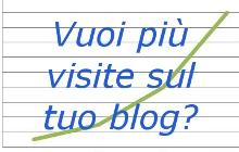 Consigli su come incrementare, aumentare visite e traffico su blog