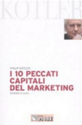 I 10 peccati capitali del marketing, di Philip Kotler