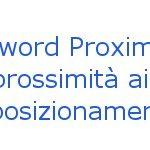 Keyword proximity: come la prossimità aiuta il posizionamento sui motori