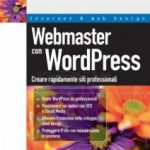 Webmaster con WordPress, di B. Di Bello
