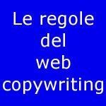 Web copywriting: le regole della scrittura sul web
