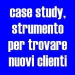 Case study: come scrivere case history che vendono