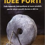 """Idee forti"" di Chip Heath e Dan Heath [RECENSIONE]"