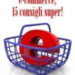E-commerce: come creare un sito di e-commerce che vende!