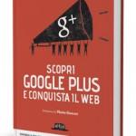 """""""Scopri Google Plus e conquista il web"""", parola di Salvatore Russo!"""