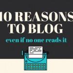 10 motivi per continuare a bloggare (anche se nessuno ti legge)