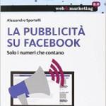 """""""La pubblicità su Facebook"""" di Alessandro Sportelli"""