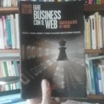 """""""Fare business con il web"""" di Leonardo Bellini [recensione]"""