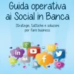 """""""Guida operativa ai social in banca"""" di Leonardo Bellini"""