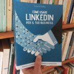 """""""Come usare LinkedIn per il tuo business"""" [RECENSIONE]"""