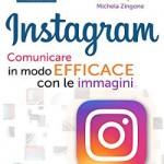 Instagram, comunicare in modo efficace con le immagini [RECENSIONE]