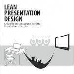 Lean Presentation Design, di Maurizio La Cava [RECENSIONE]