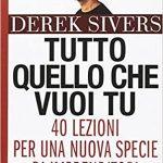 Tutto quello che vuoi tu, D. Sivers [RECENSIONE]