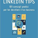LINKEDIN TIPS di Leonardo Bellini [RECENSIONE]